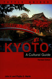 Kyoto a Cultural Guide by John H. Martin