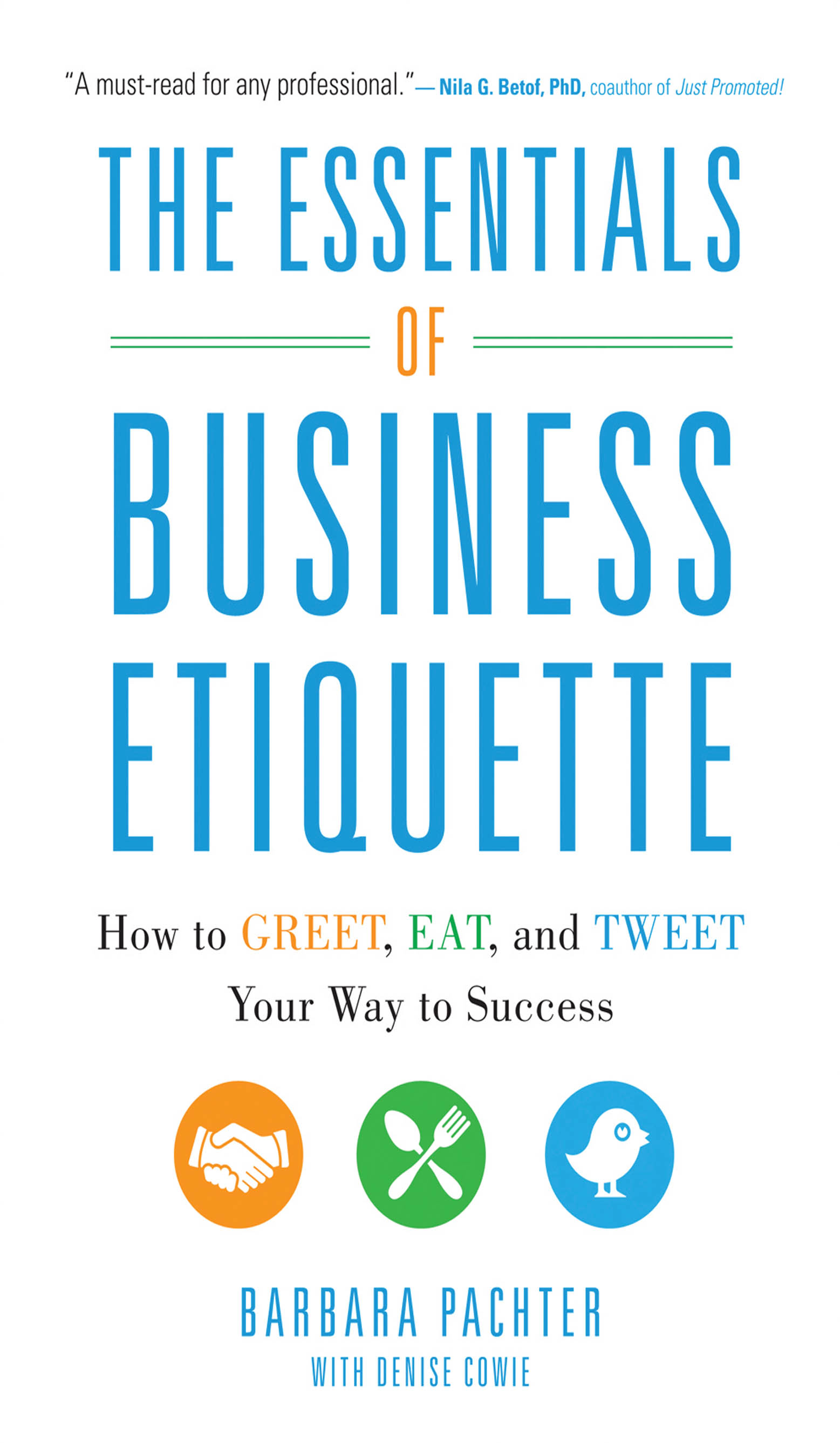Download Ebook The Essentials of Business Etiquette: How to Greet, Eat, and Tweet Your Way to Success by Barbara Pachter Pdf