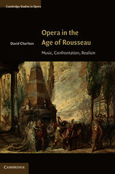 Opera in the Age of Rousseau by David Charlton