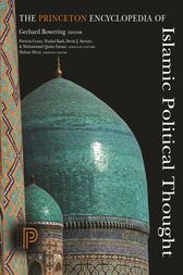 The Princeton Encyclopedia of Islamic Political Thought by Gerhard Bowering