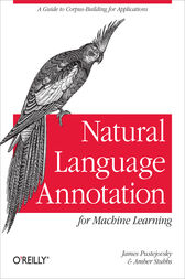 Natural Language Annotation for Machine Learning by James Pustejovsky