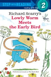 Richard Scarry's Lowly Worm Meets the Early Bird by Richard Scarry