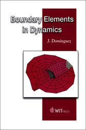 Boundary Elements in Dynamics by J. DOMINGUEZ