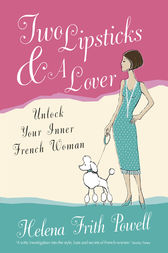 Two Lipsticks and a Lover by Helena Frith-Powell