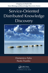 Service-Oriented Distributed Knowledge Discovery by Domenico Talia