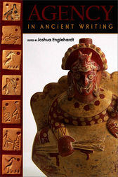 Agency in Ancient Writing by Joshua Englehardt