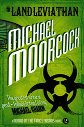 The Land Leviathan (A Nomad of the Time Streams Novel) by Michael Moorcock