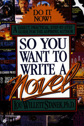 So You Want to Write a Novel by Lou W. Stanek