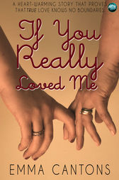 If You Really Loved Me by Emma Cantons
