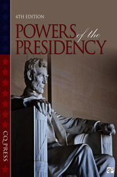 The Powers of the Presidency by CQ Press