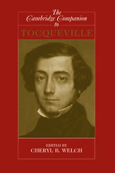 The Cambridge Companion to Tocqueville by Cheryl B. Welch