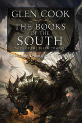 The Books of the South: Tales of the Black Company by Glen Cook