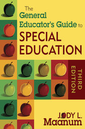 The General Educator's Guide to Special Education by Jody L. Maanum
