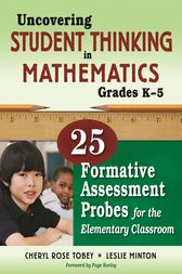 Uncovering Student Thinking in Mathematics, Grades K-5 by Cheryl Rose Tobey