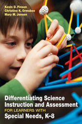 Differentiating Science Instruction and Assessment for Learners With Special Needs, K–8 by Kevin D. Finson