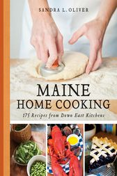 Maine Home Cooking by Sandra Oliver