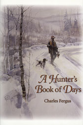 A Hunter's Book of Days by Charles Fergus