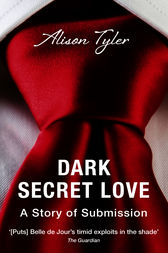 Dark Secret Love: A Story of Submission by Alison Tyler