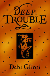 Deep Trouble by Debi Gliori