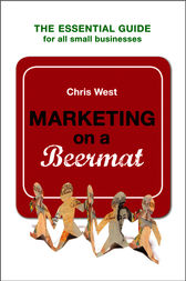 Marketing on a Beermat by Chris West