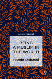 Being a Muslim in the World by Hamid Dabashi