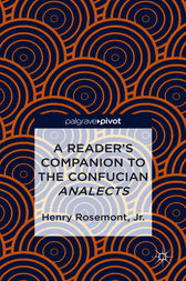 A Reader's Companion to the Confucian Analects by Henry Rosemont Jr