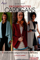 Crochet Unconstructed Cardigans by Melissa Leapman