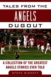 Tales from the Angels Dugout by Steve Bisheff