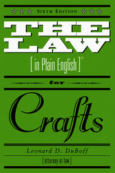 The Law in Plain English for Crafts by Leonard D. Duboff