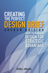 Creating the Perfect Design Brief by Peter L. Phillips