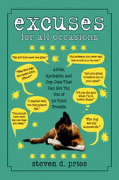 Excuses for All Occasions by Steven D. Price