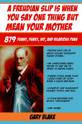 A Freudian Slip Is When You Say One Thing but Mean Your Mother by Gary Blake
