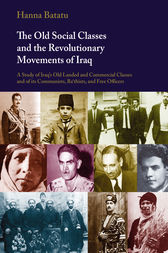 The Old Social Classes and the Revolutionary Movements of Iraq by Hanna Batatu
