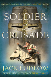 Soldier of Crusade by Jack Ludlow