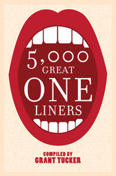 5,000 Great One Liners by Grant Tucker