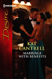Marriage with Benefits by Kat Cantrell