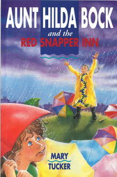 Aunt Hilda Bock and the Red Snapper Inn by Mary Tucker