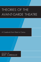 Theories of the Avant-Garde Theatre by Bert Cardullo