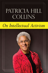On Intellectual Activism by Patricia Hill Collins