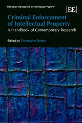 Criminal Enforcement of Intellectual Property by Christophe Geiger