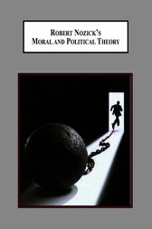 Robert Nozick's Moral and Political Theory by Theo Papaioannou