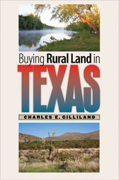 Buying Rural Land in Texas by Charles E. Gilliland
