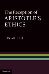 The Reception of Aristotle's Ethics by Jon Miller