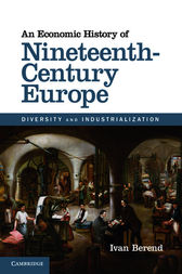 An Economic History of Nineteenth-Century Europe by Ivan Berend