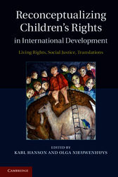 Reconceptualizing Children's Rights in International Development by Karl Hanson
