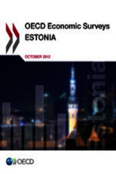 OECD Economic Surveys: Estonia 2012 by OECD Publishing