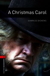 A Christmas Carol Level 3 Oxford Bookworms Library by Charles Dickens