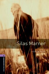 Silas Marner Level 4 Oxford Bookworms Library by George Eliot
