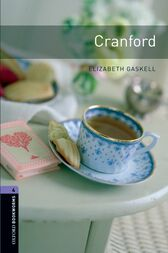 Cranford Level 4 Oxford Bookworms Library by Elizabeth Gaskell