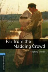Far from the Madding Crowd Level 5 Oxford Bookworms Library by Thomas Hardy